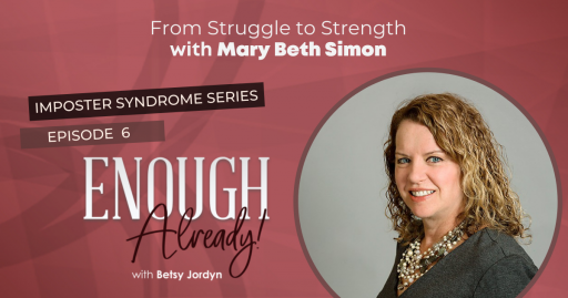 Betsy Jordyn's Enough Already Podcast episode with Mary Beth Simon
